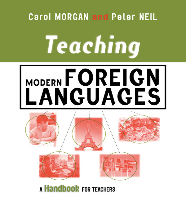 Teaching Modern Foreign Languages: A Handbook for Teachers, 1st Edition (Paperback) book cover