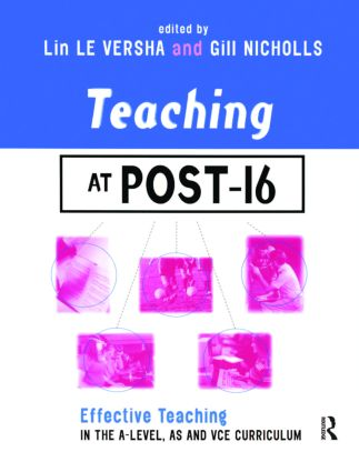 Teaching at Post-16: Effective Teaching in the A-Level, AS and GNVQ Curriculum, 1st Edition (e-Book) book cover