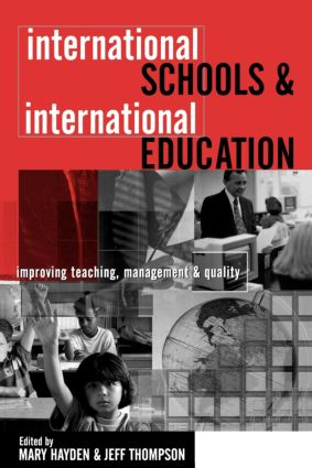 International Schools and International Education: Improving Teaching, Management and Quality, 1st Edition (Paperback) book cover