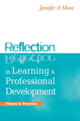 Reflection in Learning and Professional Development: Theory and Practice book cover