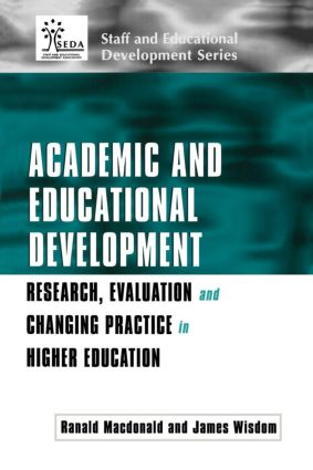 Academic and Educational Development: Research, Evaluation and Changing Practice in Higher Education (Paperback) book cover