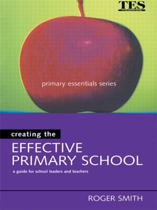 Creating the Effective Primary School: 1st Edition (Paperback) book cover