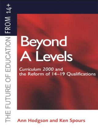 Beyond A-levels: Curriculum 2000 and the Reform of 14-19 Qualifications, 1st Edition (Paperback) book cover