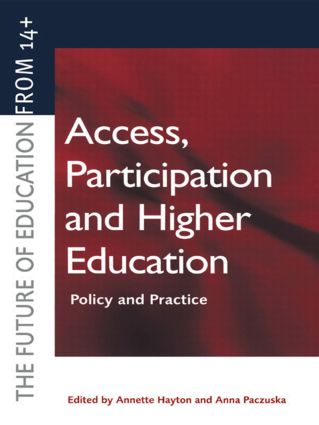 Access, Participation and Higher Education: Policy and Practice (Paperback) book cover