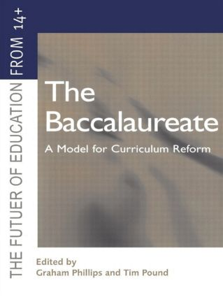 The Baccalaureate: A Model for Curriculum Reform, 1st Edition (Paperback) book cover