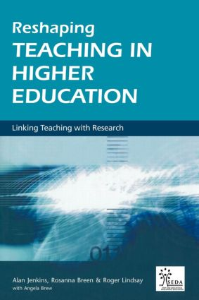 Reshaping Teaching in Higher Education: A Guide to Linking Teaching with Research (Paperback) book cover