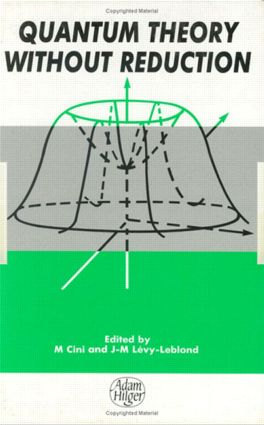 Quantum Theory without Reduction,: 1st Edition (Hardback) book cover
