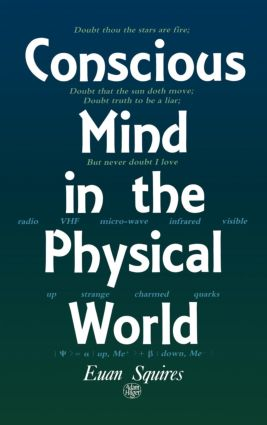 Conscious Mind in the Physical World: 1st Edition (Hardback) book cover
