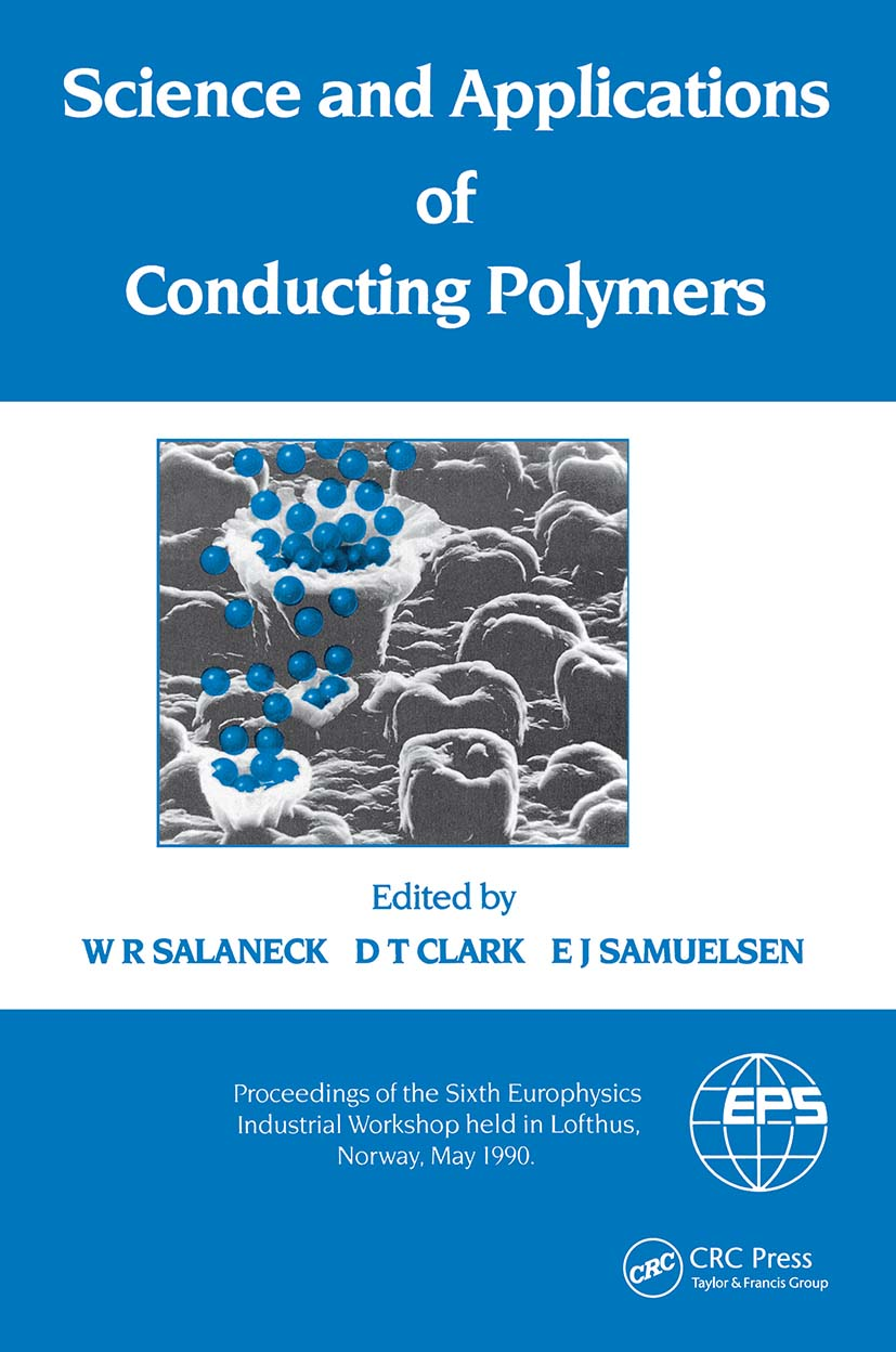 Science and Applications of Conducting Polymers, Papers from the Sixth European Industrial Workshop: 1st Edition (Hardback) book cover