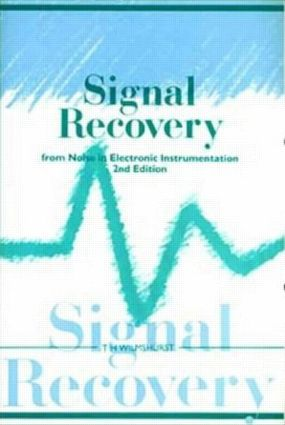 Signal Recovery from Noise in Electronic Instrumentation: 2nd Edition (Paperback) book cover
