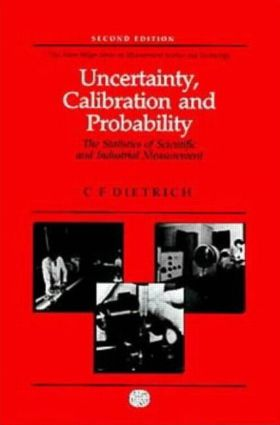 Uncertainty, Calibration and Probability: The Statistics of Scientific and Industrial Measurement, 1st Edition (Hardback) book cover