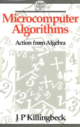 Microcomputer Algorithms: Action from Algebra, 1st Edition (Paperback) book cover