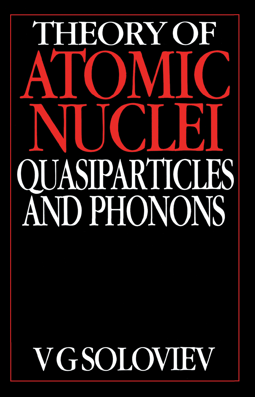 Theory of Atomic Nuclei, Quasi-particle and Phonons: 1st Edition (Hardback) book cover