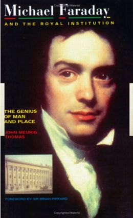 Michael Faraday and The Royal Institution: The Genius of Man and Place (PBK), 1st Edition (Paperback) book cover