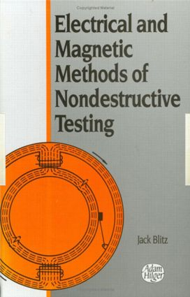 Electrical and Magnetic Methods of Nondestructive Testing: 1st Edition (Hardback) book cover