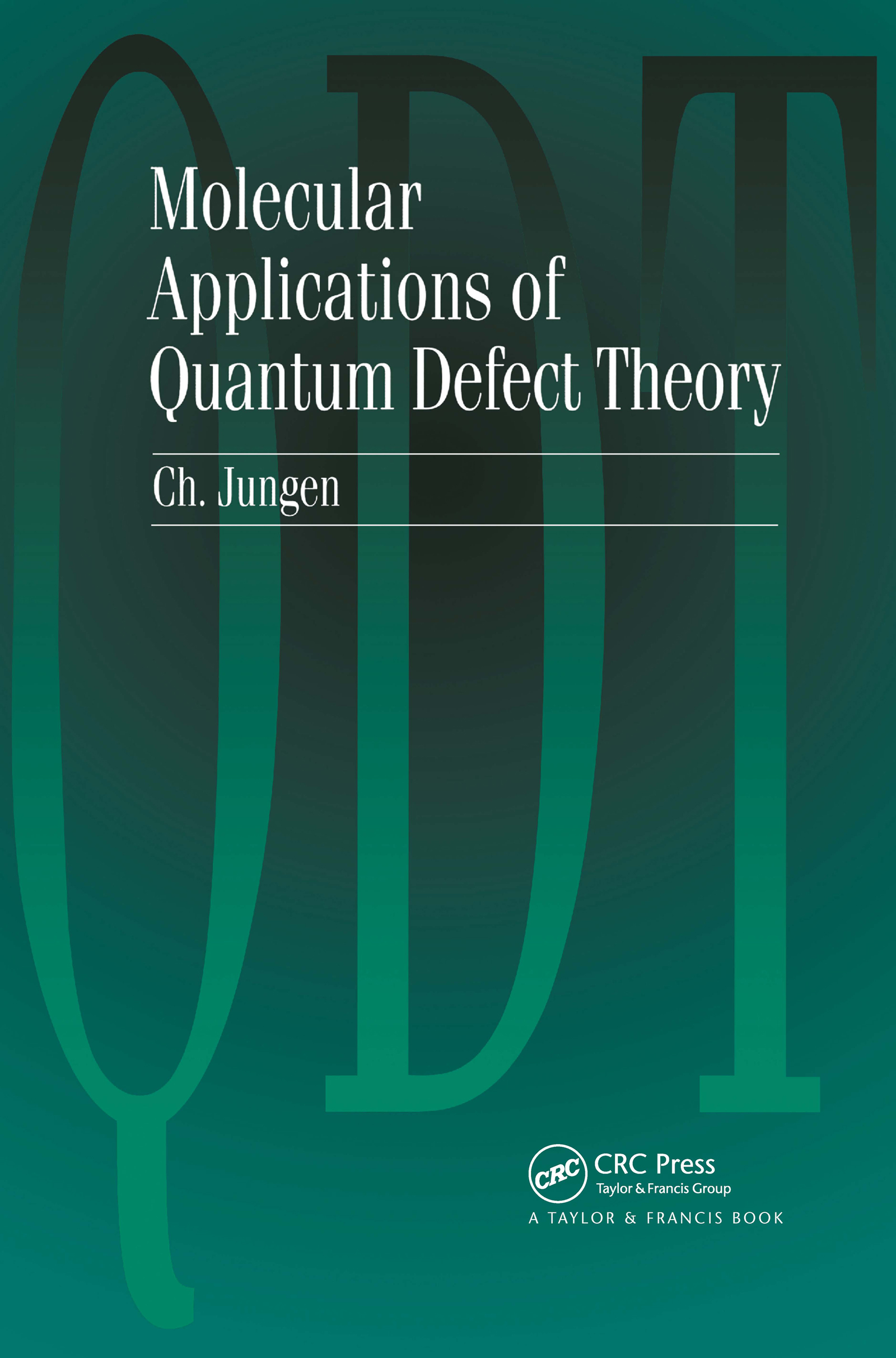 Molecular Applications of Quantum Defect Theory: 1st Edition (Hardback) book cover