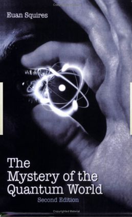 The Mystery of the Quantum World: 2nd Edition (Paperback) book cover