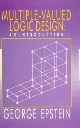 Multiple-Valued Logic Design: an Introduction, 1st Edition (Hardback) book cover