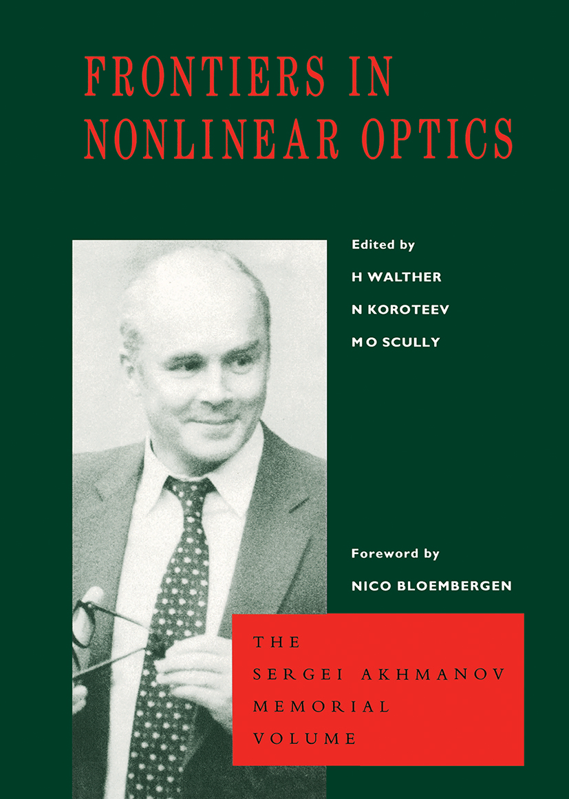 Frontiers in Nonlinear Optics, The Sergei Akhmanov Memorial Volume: 1st Edition (Hardback) book cover