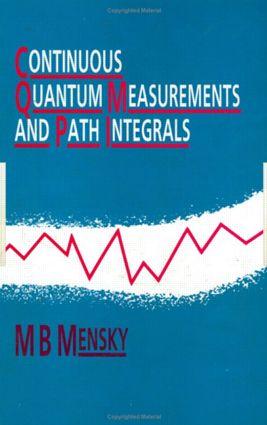 Continuous Quantum Measurements and Path Integrals: 1st Edition (Hardback) book cover