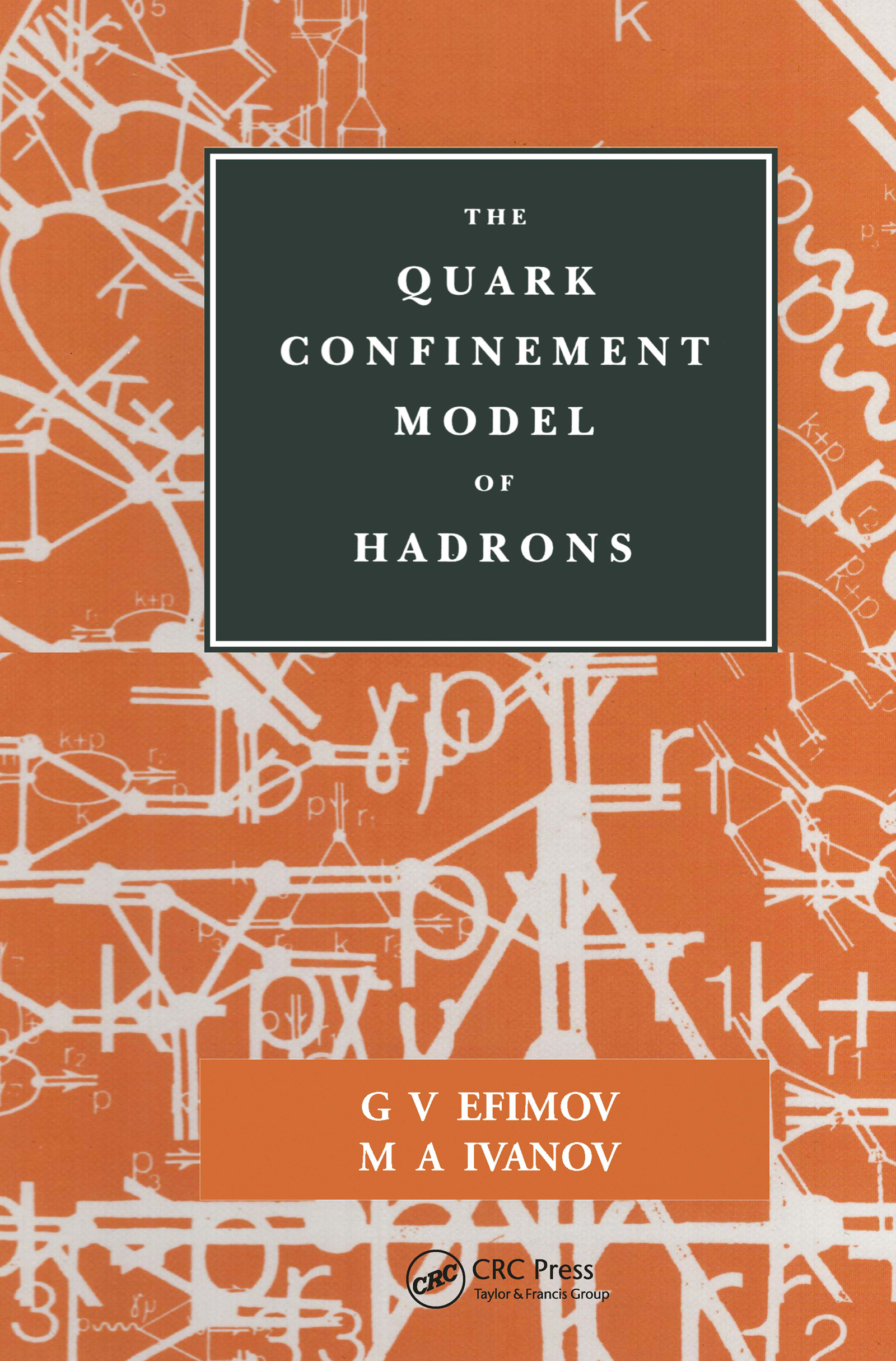 The Quark Confinement Model of Hadrons: 1st Edition (Hardback) book cover