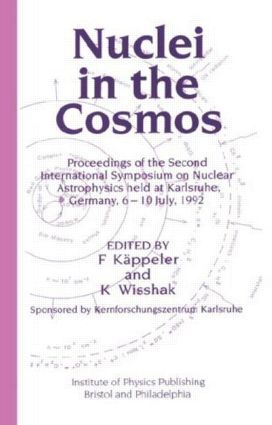 Nuclei in the Cosmos: Proceedings of the Second International Symposium on Nuclear Astrophysics, held in Karlsruhe, Germany, 6-10 July 1992, 1st Edition (Hardback) book cover