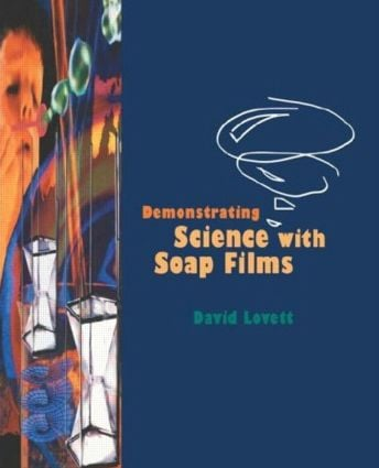 Demonstrating Science with Soap Films: 1st Edition (Hardback) book cover