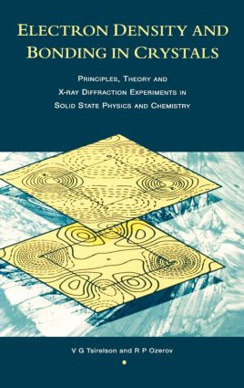 Electron Density and Bonding in Crystals: Principles, Theory and X-ray Diffraction Experiments in Solid State Physics and Chemistry, 1st Edition (Hardback) book cover