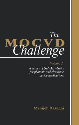 The MOCVD Challenge: Volume 2: A Survey of GaInAsP-GaAs for Photonic and Electronic Device Applications, 1st Edition (Hardback) book cover