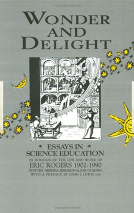 wonder and delight essays in science education in honour of the  wonder and delight essays in science