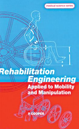 Rehabilitation Engineering Applied to Mobility and Manipulation: 1st Edition (Hardback) book cover