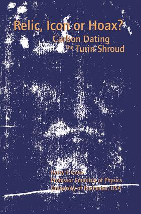 Relic, Icon or Hoax?: Carbon Dating the Turin Shroud, 1st Edition (Hardback) book cover