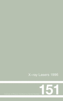 X-Ray Lasers 1996: Proceedings of the Fifth International Conference on X-Ray Lasers held in Lund, Sweden, 10-14 June, 1996, 1st Edition (Hardback) book cover