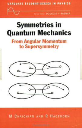 Symmetries in Quantum Mechanics: From Angular Momentum to Supersymmetry (PBK), 1st Edition (Paperback) book cover