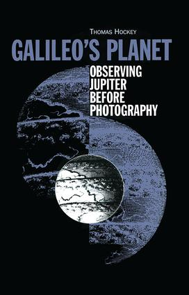 Galileo's Planet: Observing Jupiter Before Photography, 1st Edition (Hardback) book cover