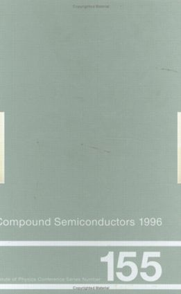 Compound Semiconductors 1996, Proceedings of the Twenty-Third INT Symposium on Compound Semiconductors held in St Petersburg, Russia, 23-27 September 1996: 1st Edition (Hardback) book cover