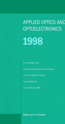 Applied Optics and Opto-electronics 1998, Proceedings of the Applied Optics Divisional Conference of the Institute of Physics, held at Brighton, 16-19 March 1998: 1st Edition (Hardback) book cover