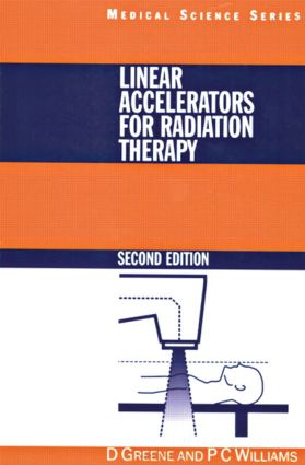 Linear Accelerators for Radiation Therapy, Second Edition: 2nd Edition (Paperback) book cover