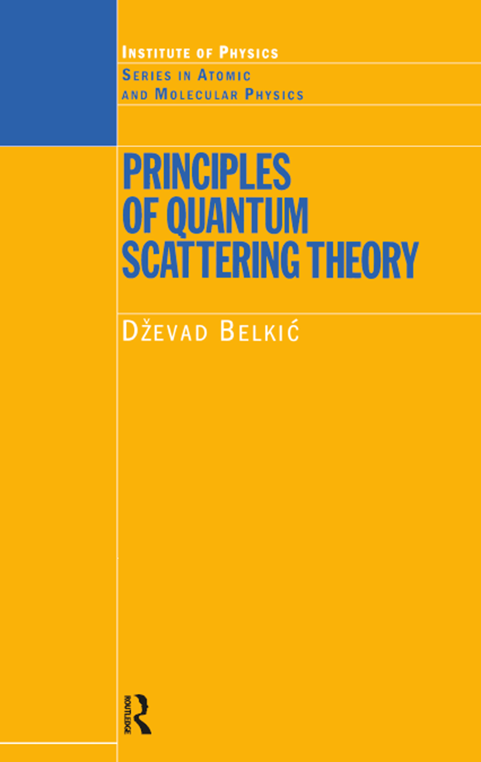 Principles of Quantum Scattering Theory: 1st Edition (Hardback) book cover