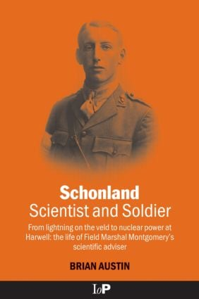 Schonland: Scientist and Soldier: From lightning on the veld to nuclear power at Harwell: the life of Field Marshal Montgomery's scientific adviser, 1st Edition (Hardback) book cover