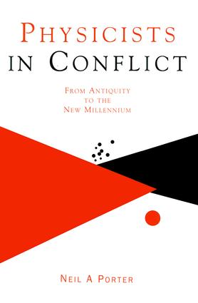 Physicists in Conflict: From Antiquity to the New Millennium, 1st Edition (Hardback) book cover