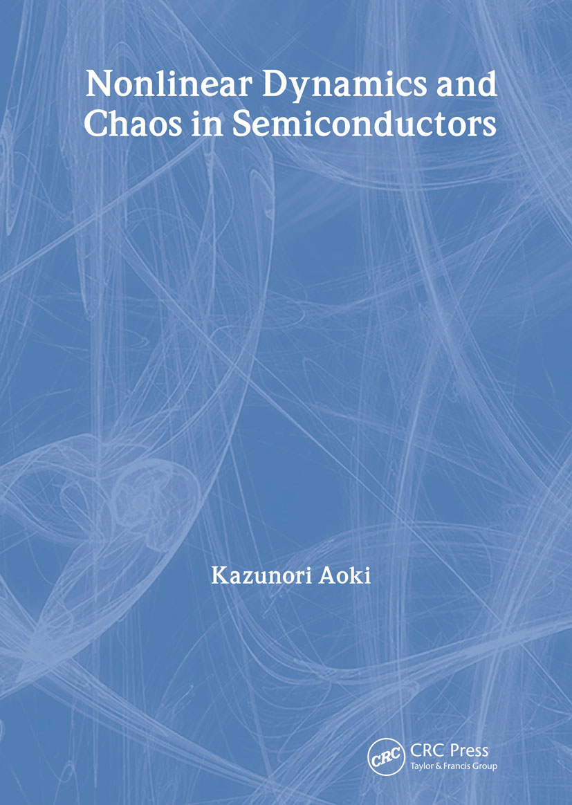 Nonlinear Dynamics and Chaos in Semiconductors: 1st Edition (Hardback) book cover