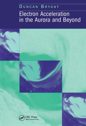 Electron Acceleration in the Aurora and Beyond: 1st Edition (Hardback) book cover