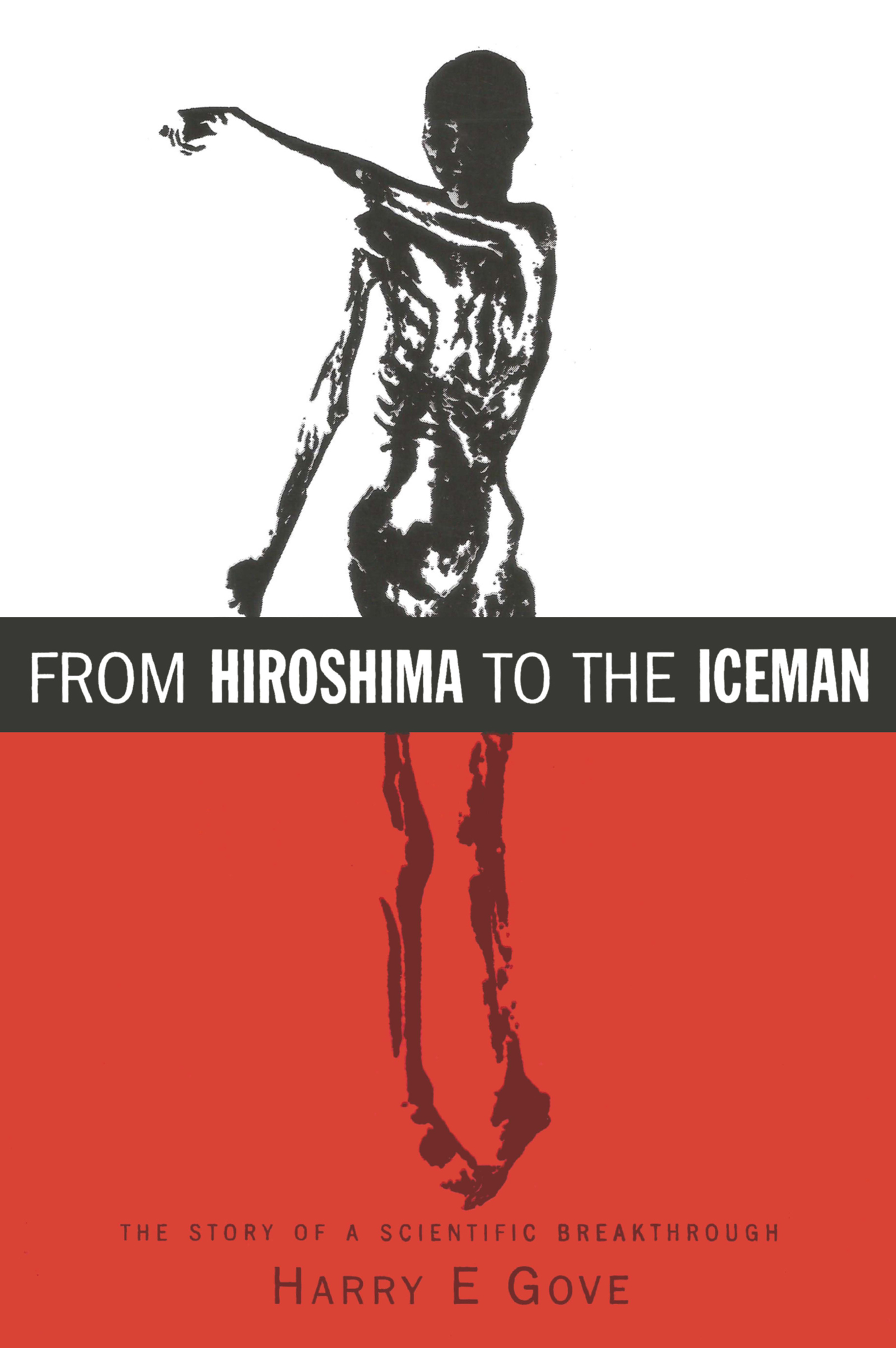 From Hiroshima to the Iceman: The Development and Applications of Accelerator Mass Spectrometry book cover