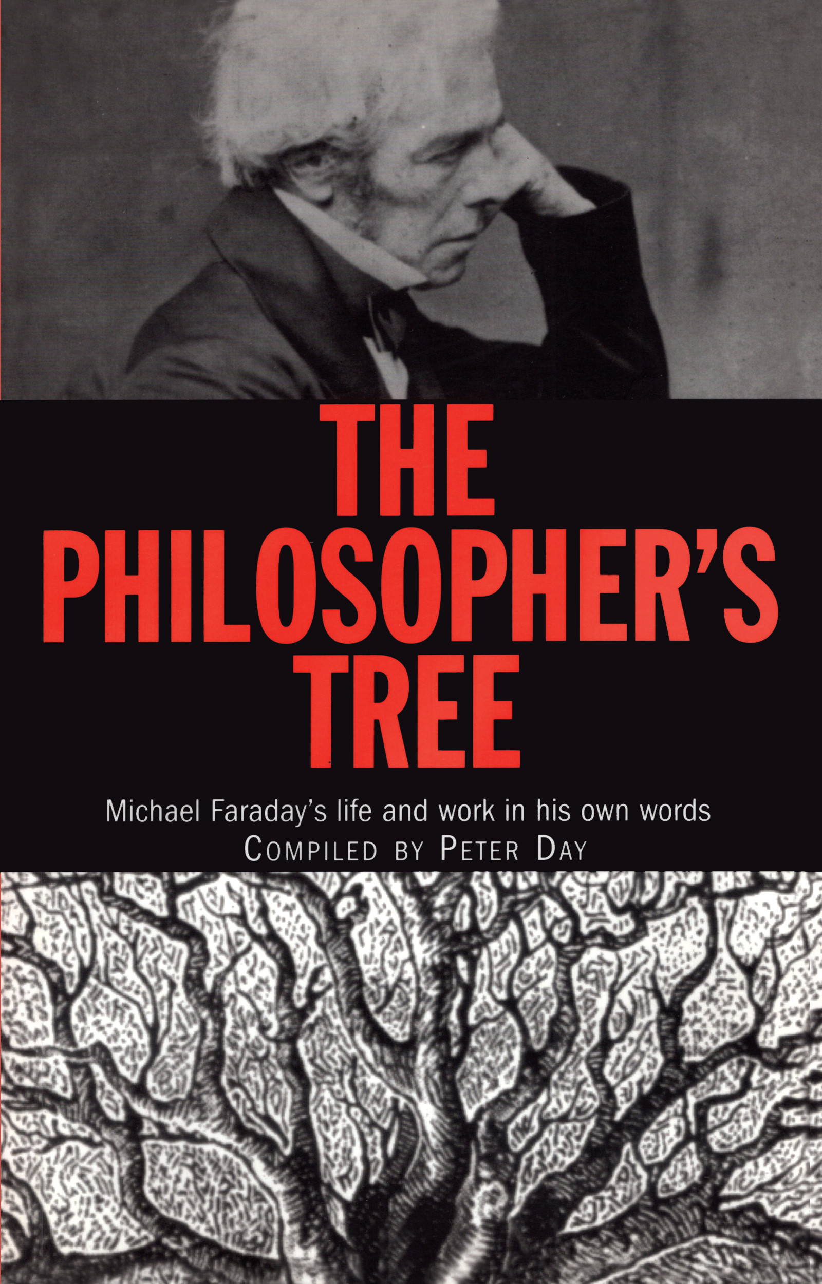 The Philosopher's Tree: Michael Faraday's life and work in his own words, 1st Edition (Paperback) book cover