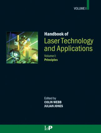 Handbook of Laser Technology and Applications (Three- Volume Set): Laser Components, Properties, and Basic Principles, 1st Edition (Hardback) book cover