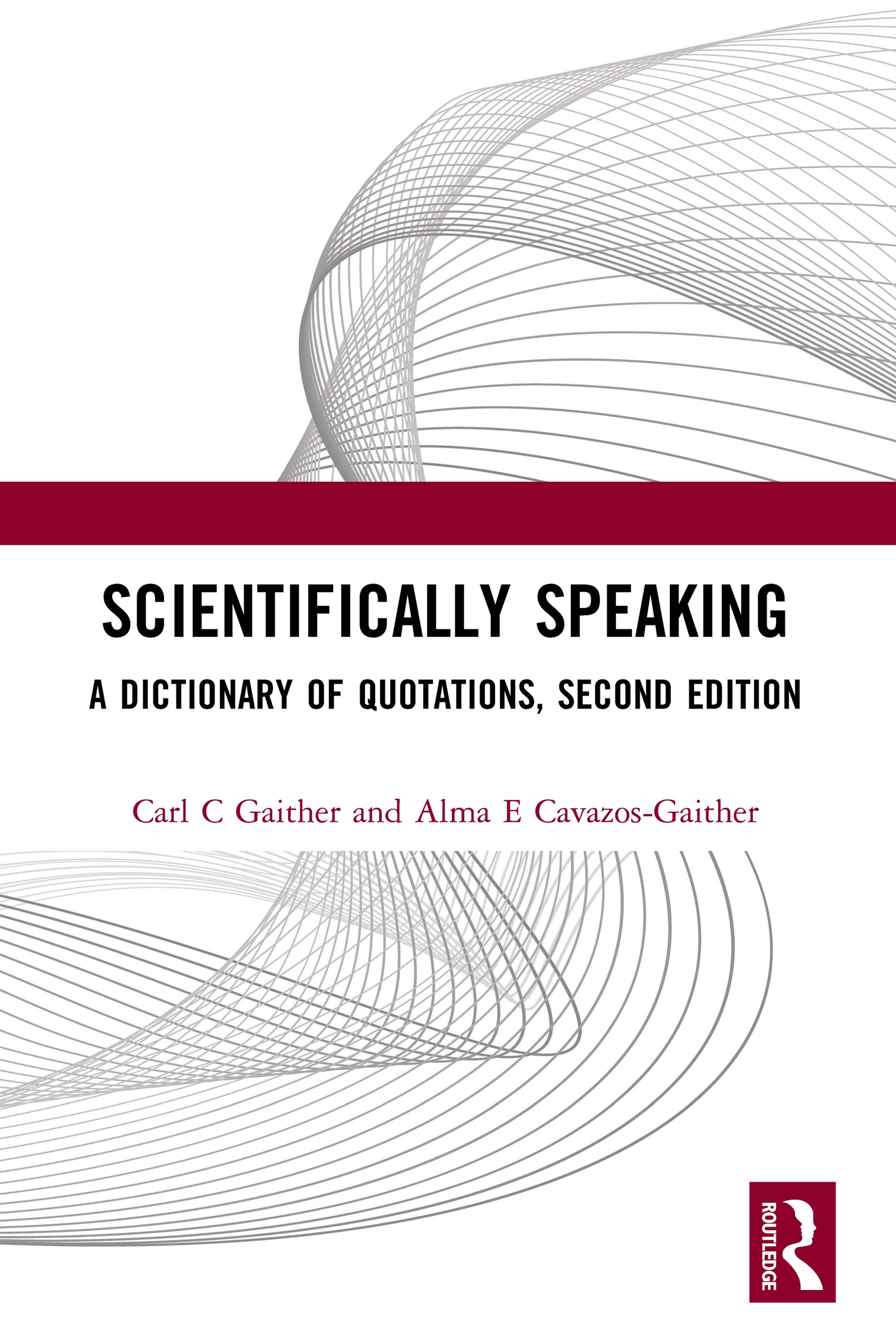 Scientifically Speaking: A Dictionary of Quotations, Second Edition, 1st Edition (Paperback) book cover