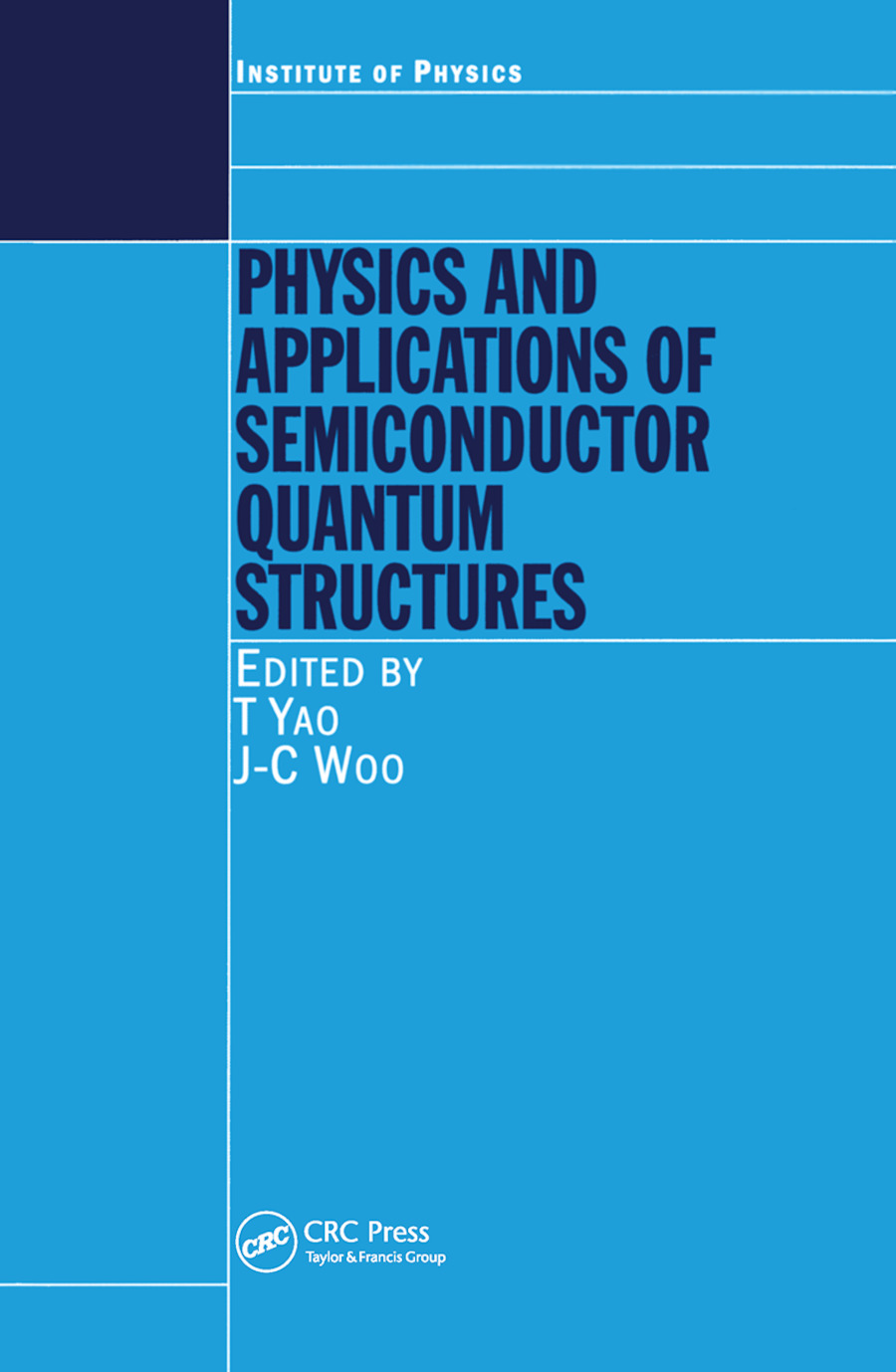 Physics and Applications of Semiconductor Quantum Structures: 1st Edition (Hardback) book cover