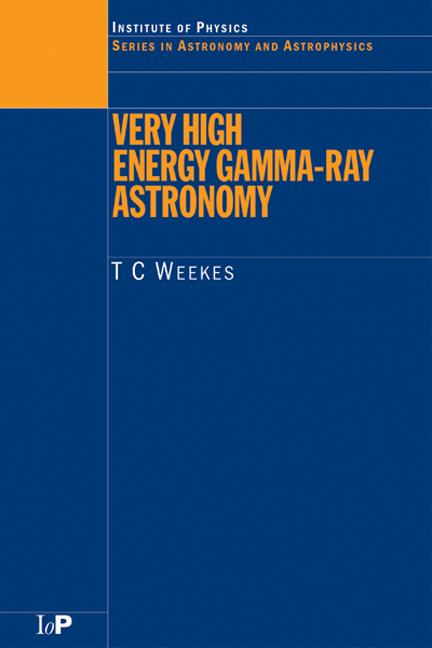 Very High Energy Gamma-Ray Astronomy: 1st Edition (Hardback) book cover