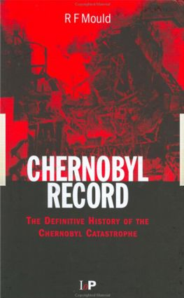 Chernobyl Record: The Definitive History of the Chernobyl Catastrophe, 1st Edition (Hardback) book cover